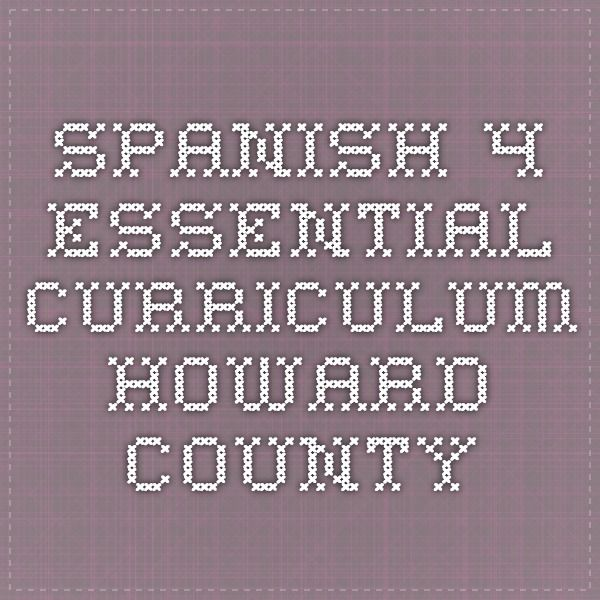 Spanish 4 essential curriculum Howard County