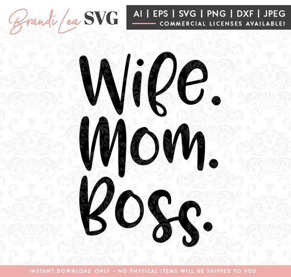 Wife Mom Boss Svg Boss Lady Svg Mom Svg Mother S Day Dxf