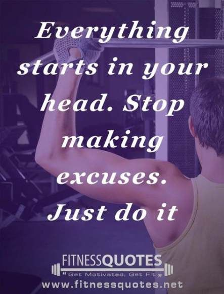 62 Ideas Fitness Quotes Excuses Just Do It #quotes