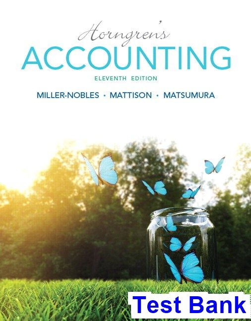 Horngrens Accounting 11th Edition Miller Nobles Test Bank