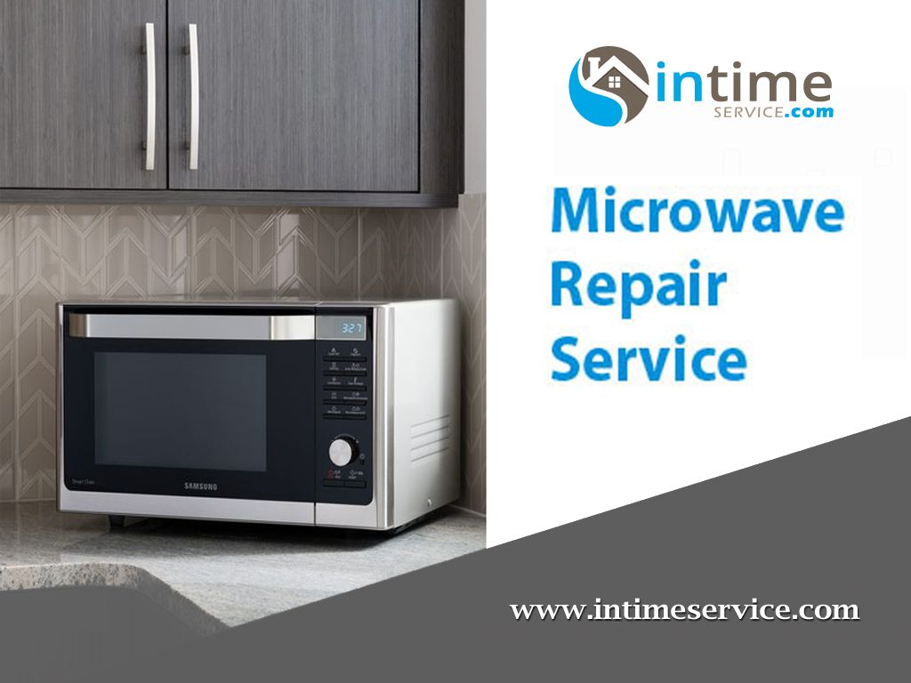 We Service And Repair All Varieties Of The Microwave Oven