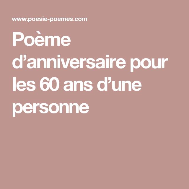 Poeme D Anniversaire Pour Les 60 Ans D Une Personne Anniversaire