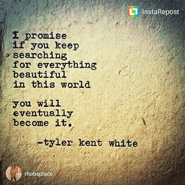 "@RhobyeW ""#regram @rhobsplace #truebeauty #patience #observation "" #quote #tylerkentwhite"