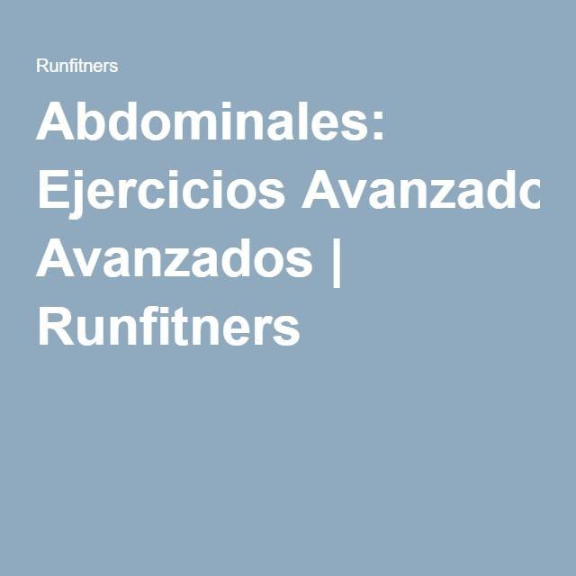 Abdominales: Ejercicios Avanzados | Runfitners