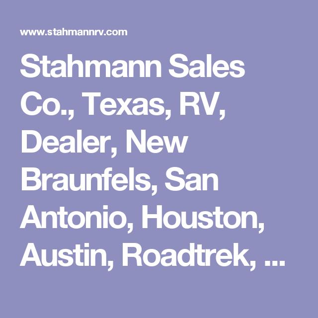 Stahmann Sales Co Texas Rv Dealer New Braunfels San Antonio