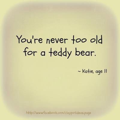 Teddy Bear Cottage Teddy Bear Quotes Bear Quote Teddy Bear