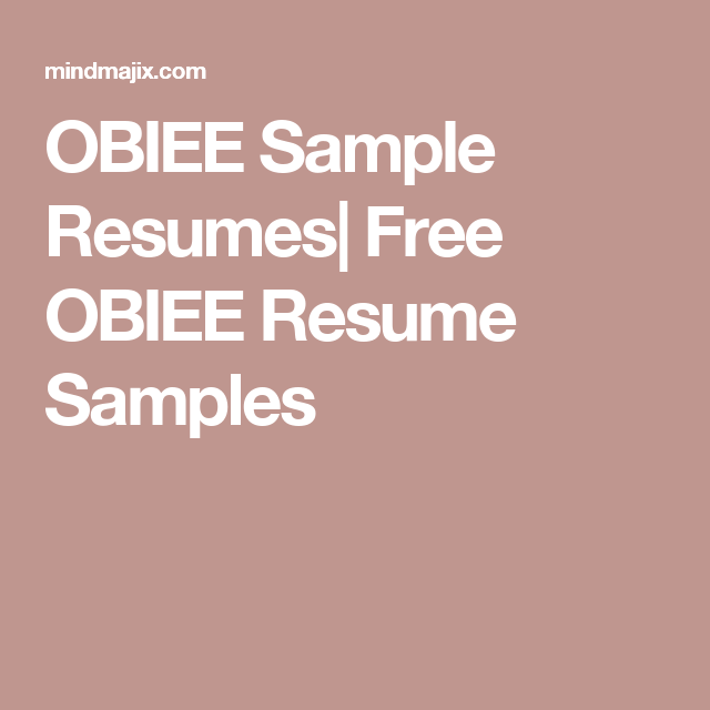 The Best Obiee Resumes 100 Free Download Now Mindmajix Sample Resume Resume Business Intelligence