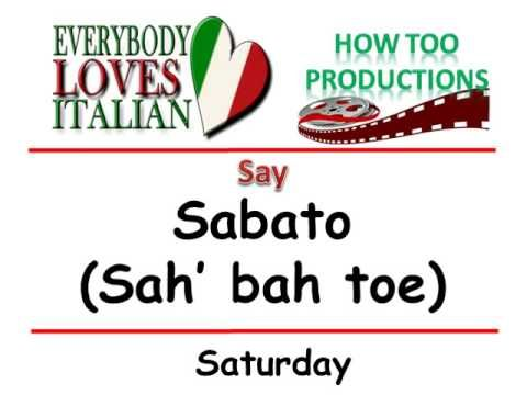 The Italian Word Of The Day Video How To Say Saturday The