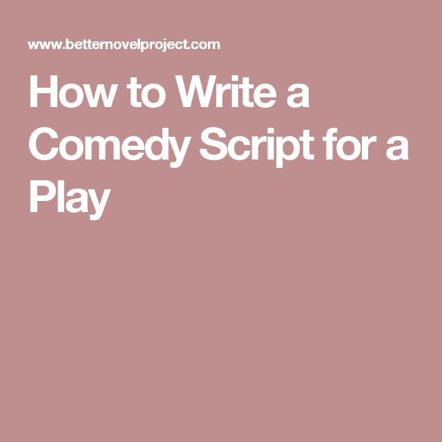 How to Write a Comedy Script for a Play   Playwriting