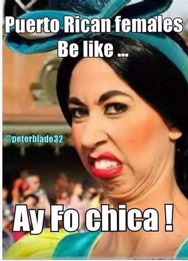 Ay Fo Chica Puerto Rican Jokes Puerto Rican Memes Puerto Ricans
