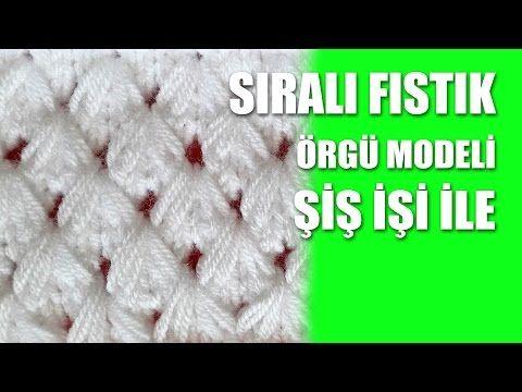 SIRALI FISTIK ÖRGÜ MODELİ TÜRKÇE ÖRNEK ANLATIMLI VİDEOLU 3