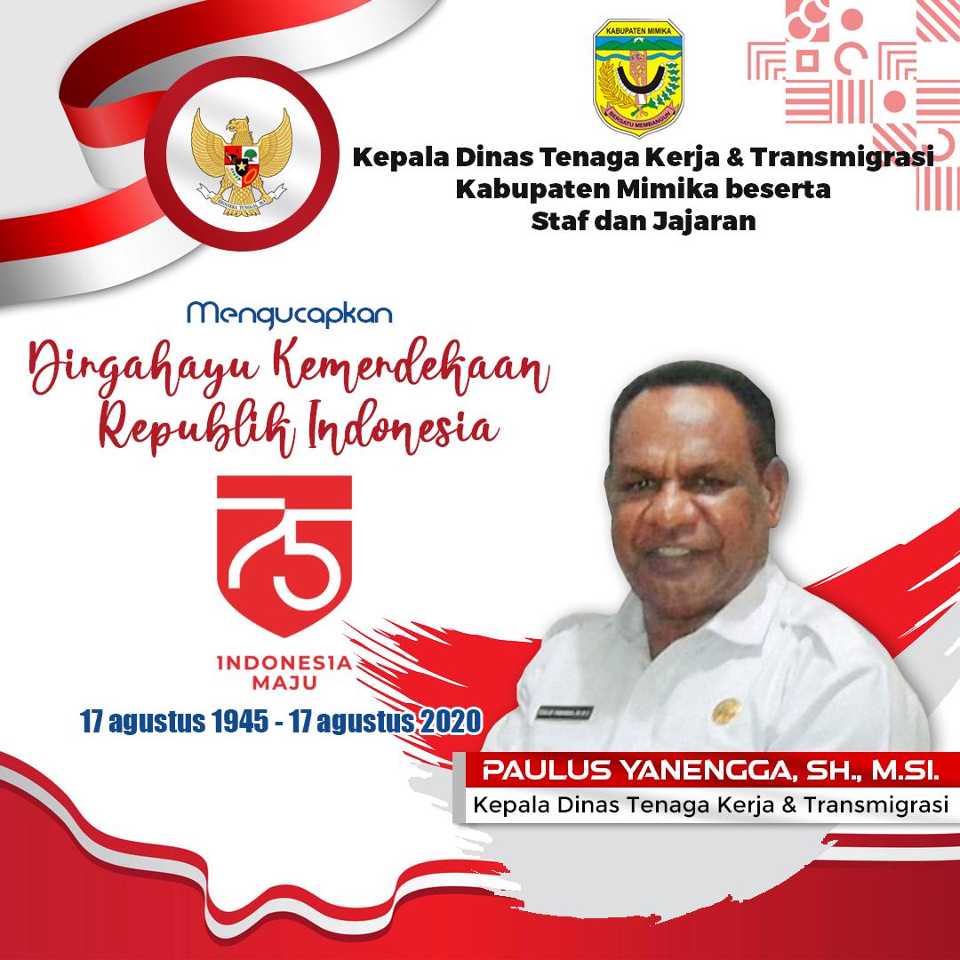 Kepala Dinas Tenaga Kerja Transmigrasi Kabupaten Mimika Beserta Staf Dan Jajaran Mengucapkan Dirgahayu Kemerdekaan Republik Indone Kerja Indonesia Periklanan