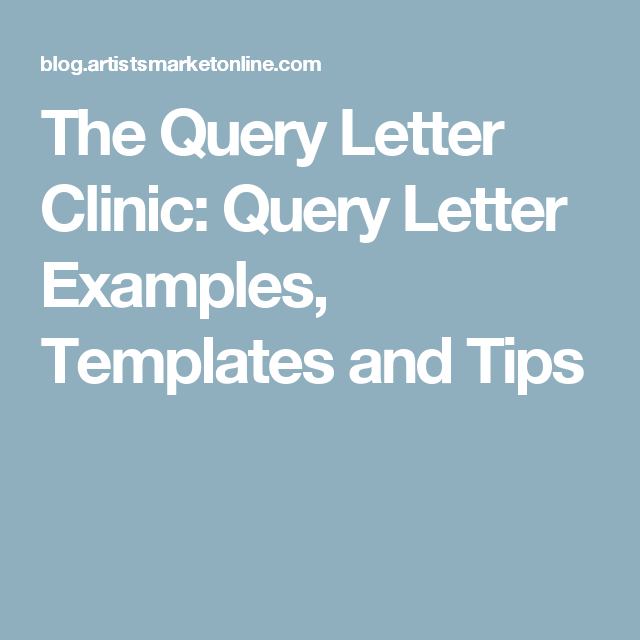 The Query Letter Clinic Query Letter Examples Templates And Tips