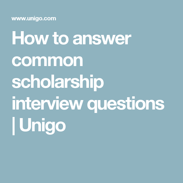 Scholarships For Women Find Scholarship Opportunities Unigo >> How To Answer Common Scholarship Interview Questions Unigo