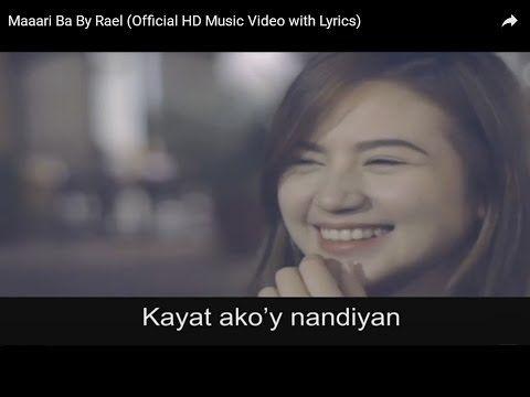 Maaari Ba By Rael Official Hd Music Video With Lyrics Youtube