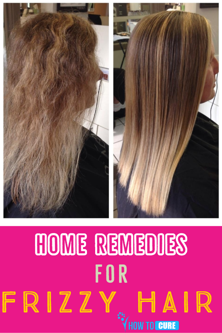 Get Rid Of Fizzy Hair With Home Remedies Howtocure Fizzy Hair Frizzy Hair Remedies Dry Frizzy Hair Treatment