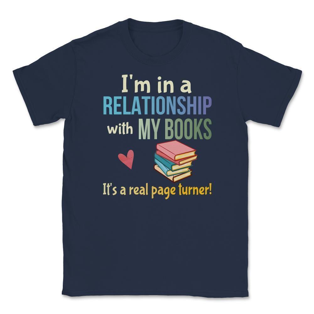 Funny Book Lovers Pun Bibliophile Joke Avid Readers Unisex T-Shirt - Navy / S