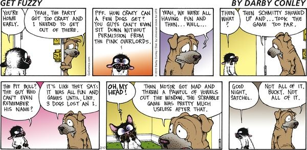 Get Fuzzy by Darby Conley for February 17, 2013 | A case of