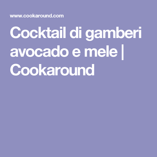 Cocktail di gamberi avocado e mele    Cookaround