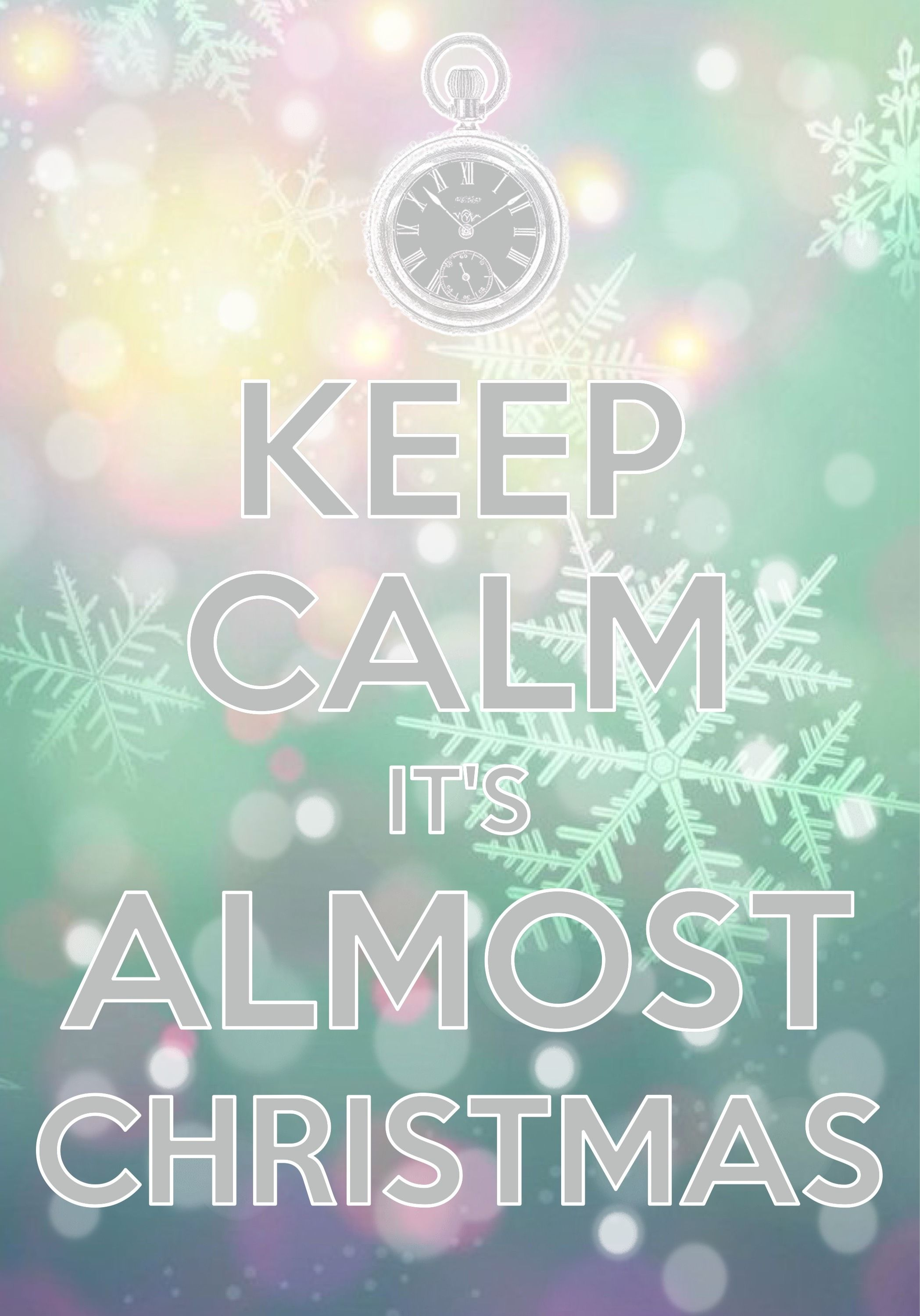keep calm it\'s almost Christmas / Created with Keep Calm and Carry ...