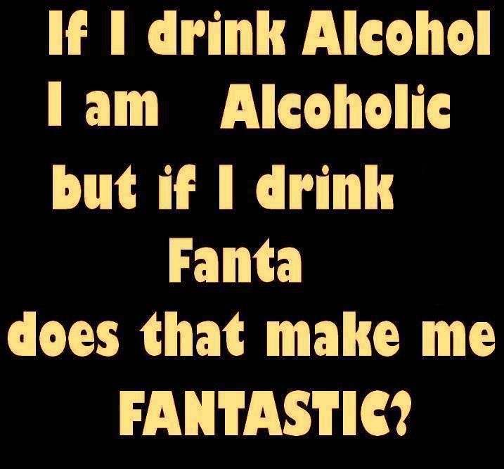 If I Drink Alcohol I Am