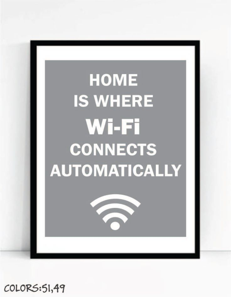 Home Is Where Wi Fi Connects Automatically Art Print For Geeks - software quote
