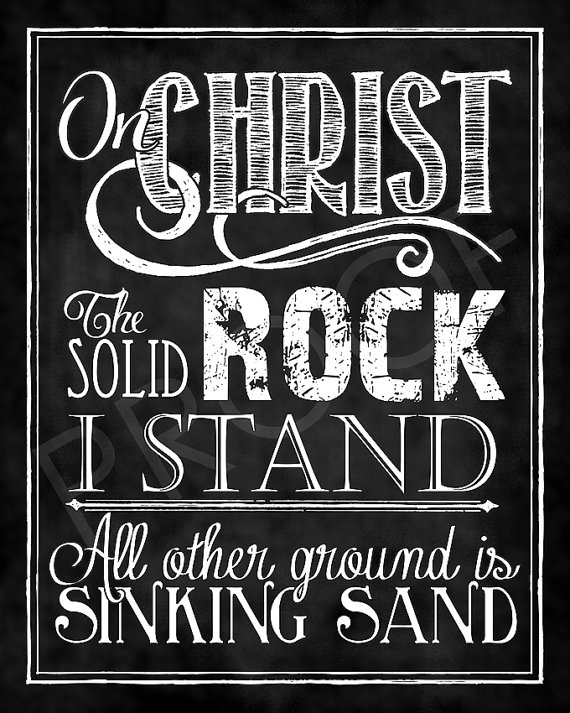 Hymn On Christ The Solid Rock I Stand By Tosuchasthesedesigns