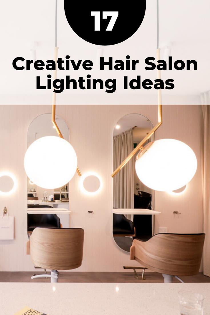 17 Creative Hair Salon Lighting Design Ideas In 2020 Salon Lighting Hair Salon Interior Salon Interior Design