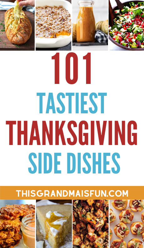 101 Tastiest Side Dishes For Thanksgiving Tgif This Grandma Is Fun In 2020 Thanksgiving Side Dishes Thanksgiving Appetizer Recipes Thanksgiving Sides