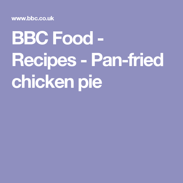 Pan fried chicken pie recipe pinterest pan fried chicken pan fried chicken pie recipe pinterest pan fried chicken fried chicken and pies forumfinder Image collections