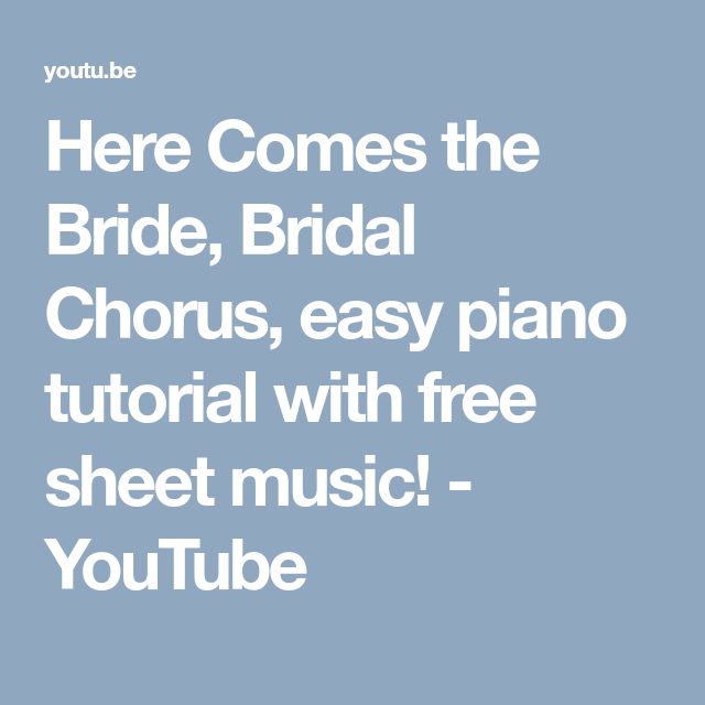 Here Comes The Bride Bridal Chorus Easy Piano Tutorial With Free