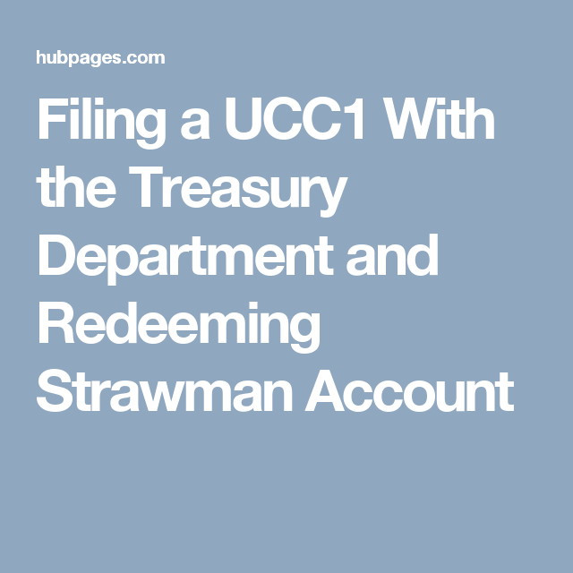 Filing A Ucc1 With The Treasury Department And Redeeming Strawman