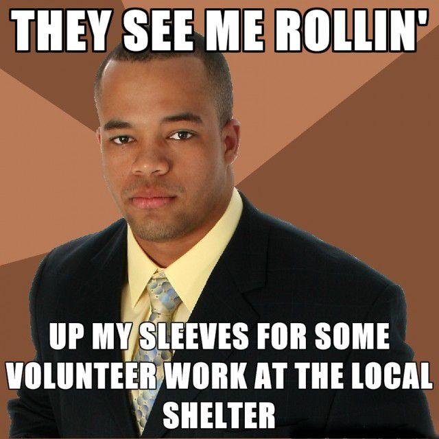 eeaee61c4bc25b8b4de208b9263e2cf4 rollin' meme sleeves, volunteer memes & comics pinterest