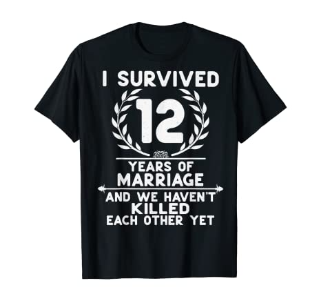 Amazon Com Funny 12th Wedding Marriage Anniversary Gifts For Couples T Shirt Clothing Marriage Anniversary Gifts Anniversary Gifts For Couples Couple T Shirt
