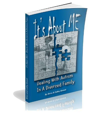 It's About ME - Dealing With Autism In A Divorced Family by Brice Alvord. $12.79. 132 pages. Author: Brice Alvord. Publisher: ALERA Publishing Group, Inc (December 11, 2010)