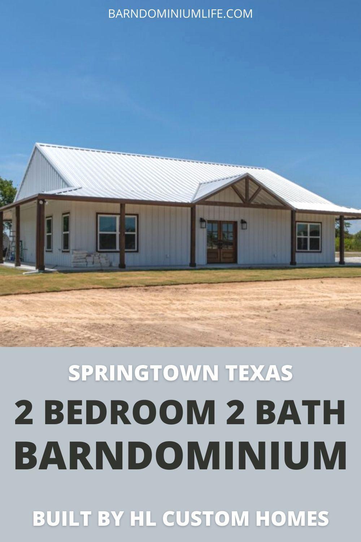 Springtown Texas 2 Bed 2 Bath Barndominium Built By HL Custom Homes