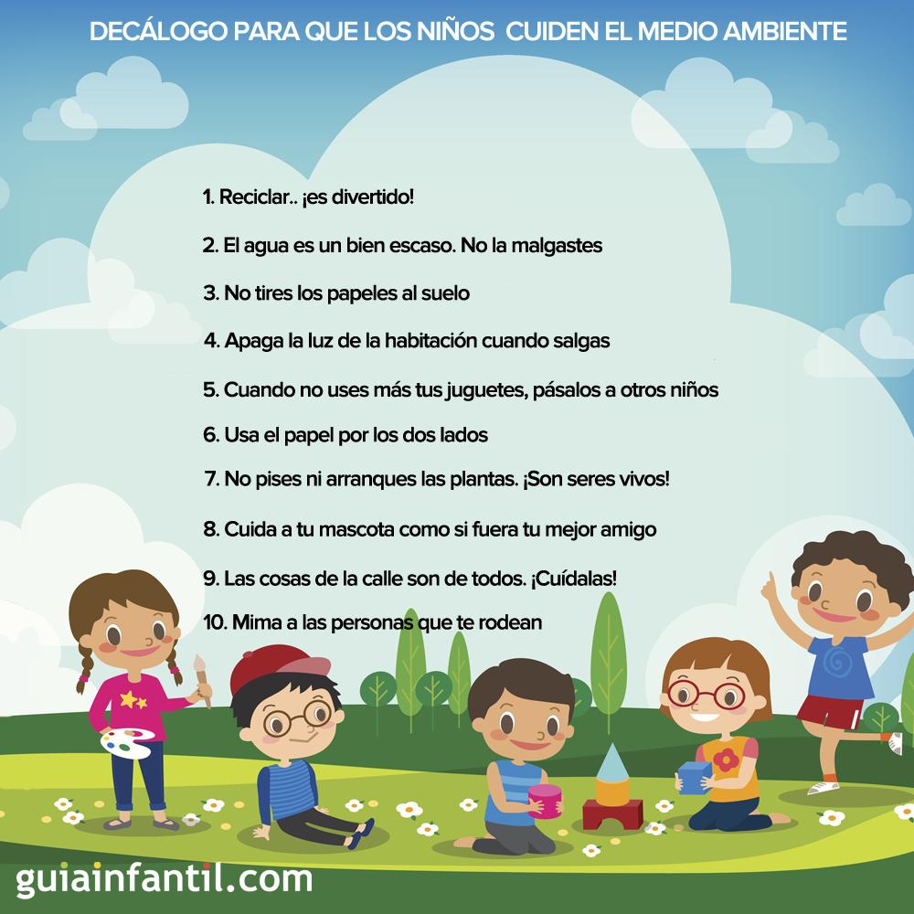 Decálogo Para Que Los Niños Cuiden El Medio Ambiente Educacion Ambiental Para Niños Contaminacion Ambiental Para Niños Cuidado Del Medio Ambiente