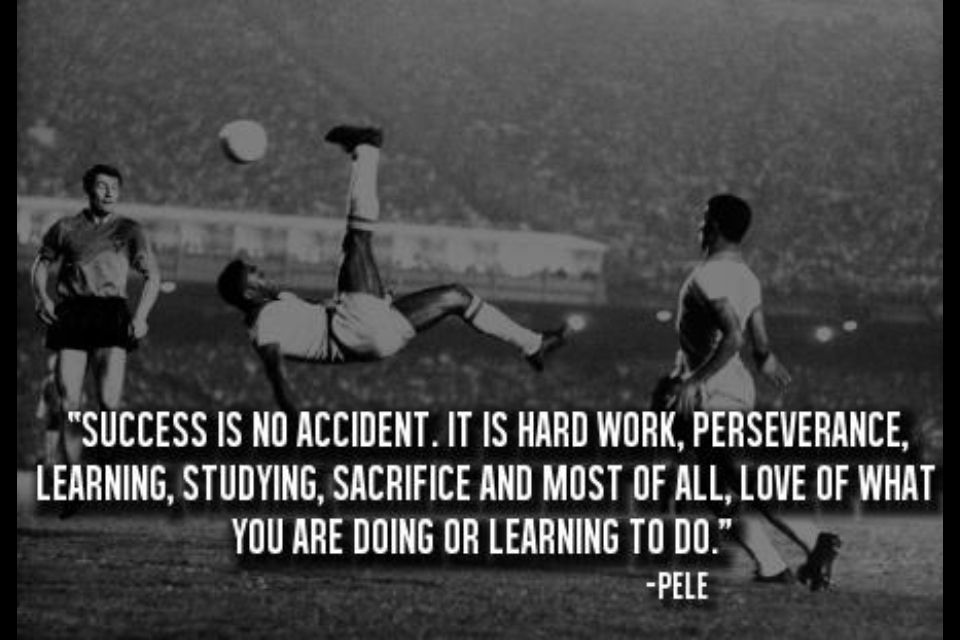 Pele bycycle kick and awesome quote. Motivational quotes