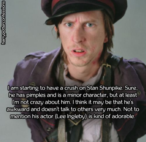 I Am Starting To Have A Crush On Stan Shunpike Sure He Has Having A Crush Confessions Crushes