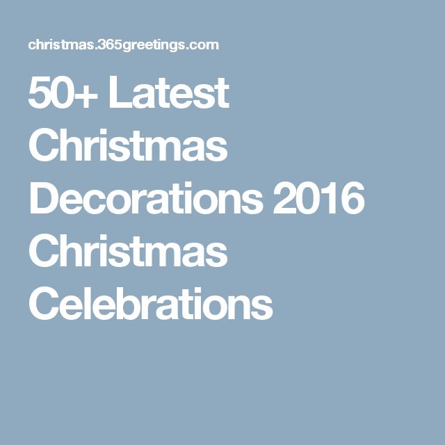 50+ Latest Christmas Decorations 2016 Christmas Celebrations