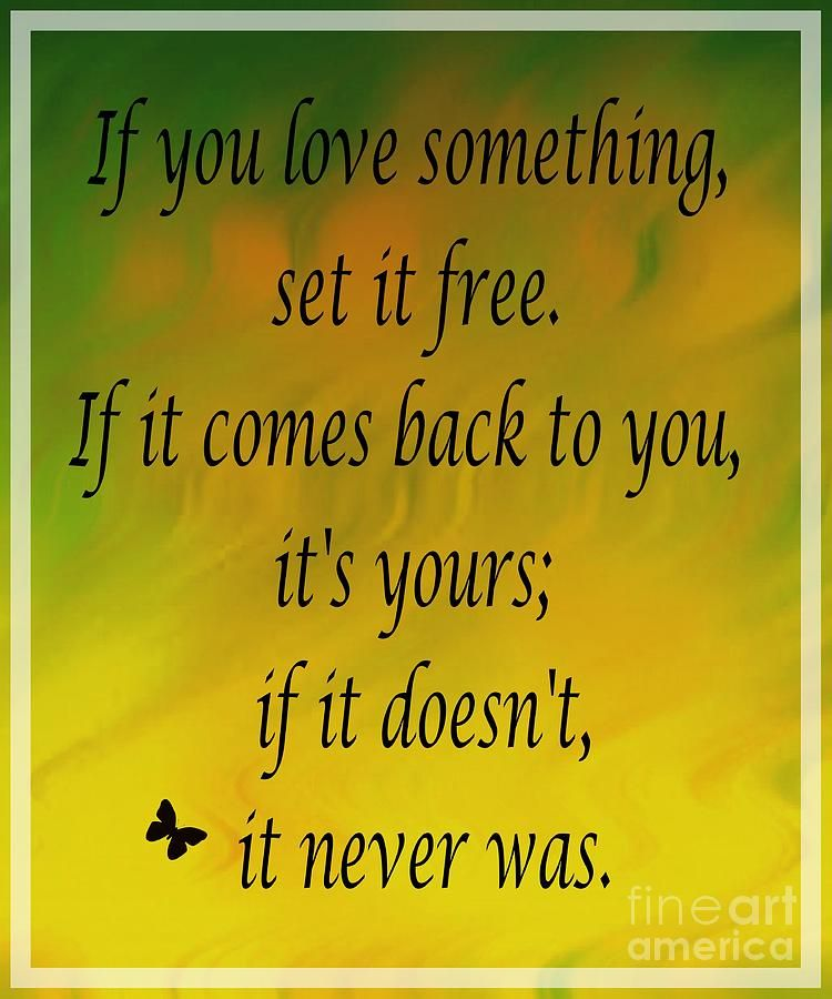 If You Love Something Set It Free Watercolor By Barbara Griffin If You Love Something Set It Free Quotes That Describe Me Quotes To Live By Seeing Quotes