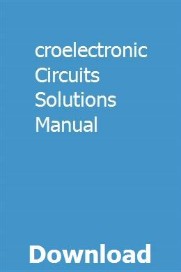 Microelectronic Circuits Solutions Manual Student guide