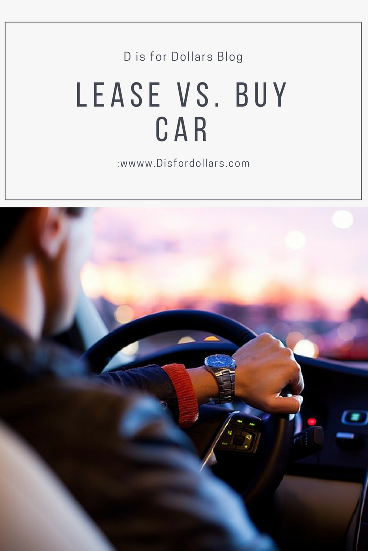 Leasing Vs Buying A Car D Is For Dollars Car Buying Finance Education Lease