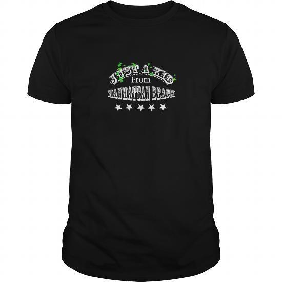 Cool Just A Kid From Manhattan Beach California Shirts & Tees