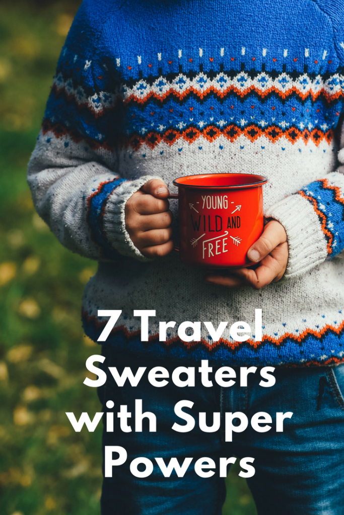 7 Travel Sweaters With Super Powers Travel Sweater Super Powers Traveling By Yourself