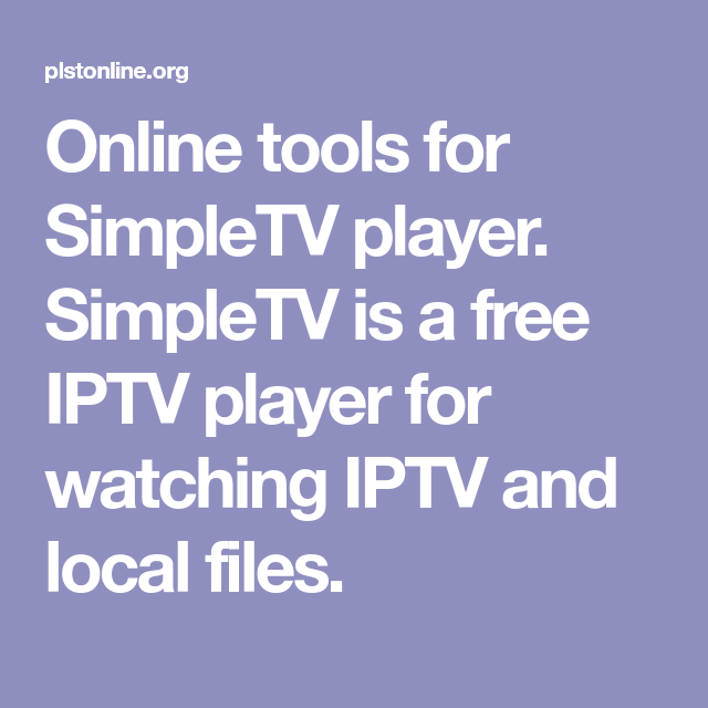 Online tools for SimpleTV player  SimpleTV is a free IPTV