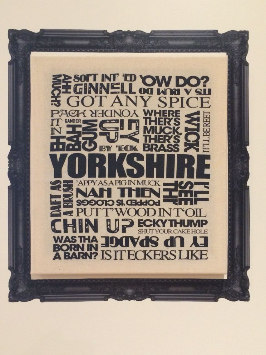 Originally a canvas bag with 'Yorkshire slang', cut to size & pulled over a wooden frame. The black surrounding frame is a wall sticker from Pixars.