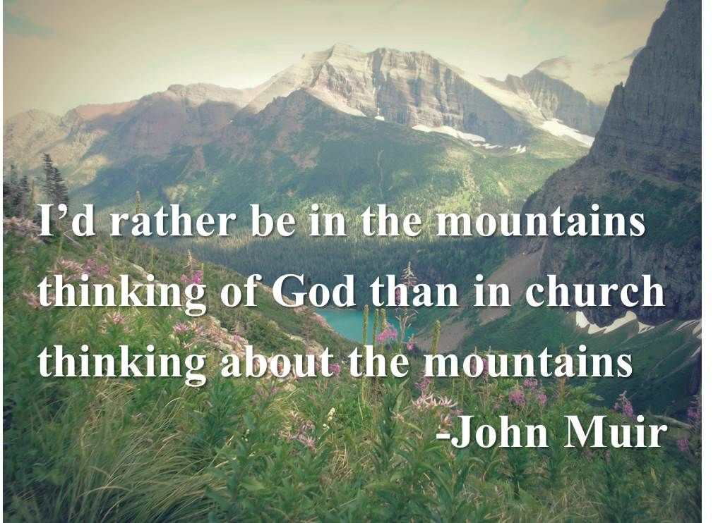 Glacier National Park And John Muir Quote God In The Mountains