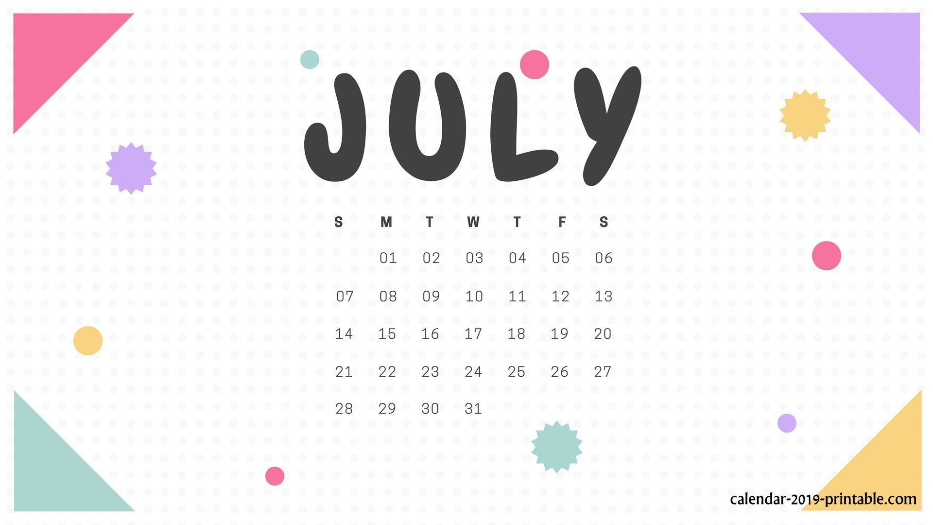 July 2019 Calendar Wallpaper Calendar Wallpaper Desktop Calendar 2019 Calendar