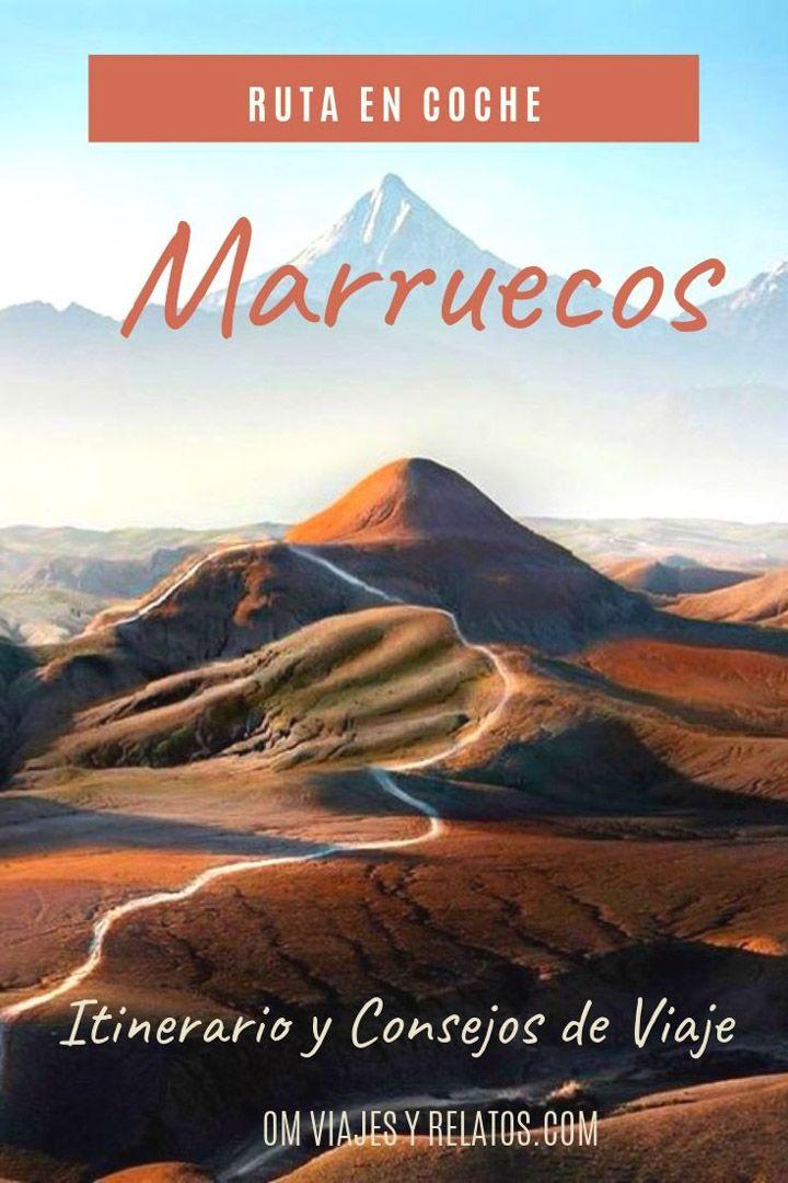 Ruta por Marruecos en coche. Itinerario y consejos de viaje.